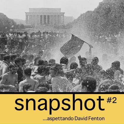 """Sunset Sessions e Angelo Mai Altrove presentano """"SNAPSHOT#2 – …aspettando David Fenton"""""""